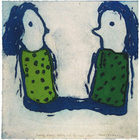 Family always looking out for each other, etching by Trudy Inkamala